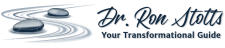 Dr. Ron Stotts - Your Transformational Guide